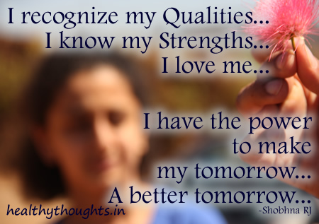 i-recognize-my-qualities-i-know-my-strengths-i-love-me-i-have-the-power-to-make-my-tomorrow-a-better-tomorrow-shobhna-rj-motivational-quotes-thought-of-the-day